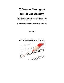 7 Proven Strategies to Reduce Anxiety at School and at Home