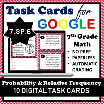 7.SP.6 Task Cards, Probability & Relative Frequency Google Task Cards