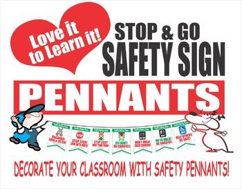 Love it to learn it! 7 Safety Pennants and a Teachers-Only sign just for fun.