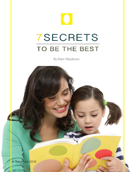 7 Secrets to be the BEST Teacher, Parent or Student