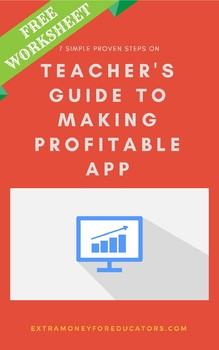 7 Simple Steps To Making An App: Lessons From My Profitable $419 App: Worksheet