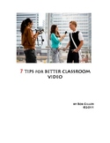 7 Tips for Better Classroom Video