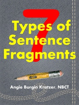 7 Types of Sentence Fragments {Handouts Only}