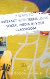 7 WAYS TO COMMUNICATE WITH TEENS USING SOCIAL MEDIA IN YOUR CLASSROOM