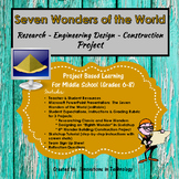 7 Wonders of the World - Research ~ Engineering Design ~ Construction Project