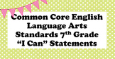 "Grade 7 English Language Arts Standards "" I Can "" Statemen"