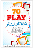 70 Play Activities for Better Thinking, Self-Regulation, L