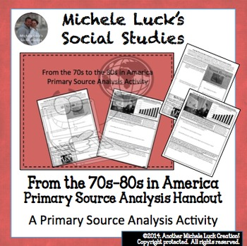 70s and 80s in America Primary Source Analysis Activity Re