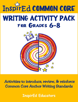 7304 Common Core Activity Pack (Anchor Writing 6-12)
