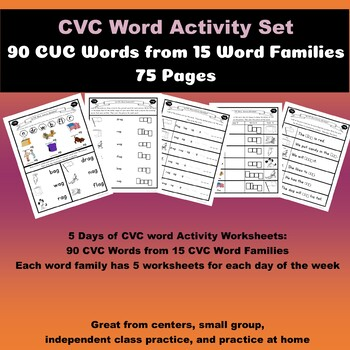 75 CVC Activity Sheets featuring 90 words & 15 word families 1 sheet per day