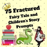 """75 Fantastic """"What If"""" Fractured Fairy Tale, Nursery Rhyme, and Story Prompts"""