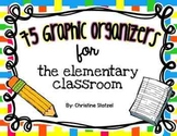 75 Graphic Organizers for the Elementary Classroom