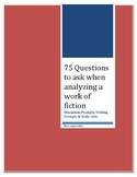 75 Questions to Ask When Analyzing a Work of Fiction