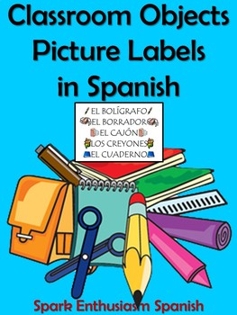 75 Spanish Classroom Objects Picture Labels (La Escuela)