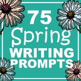 75 Spring Writing Prompts PowerPoint