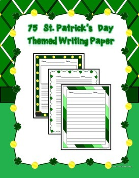 75 St. Patrick's Day Themed Writing Paper