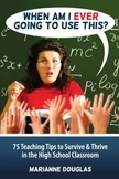 75 Teaching Tips to Survive & Thrive in the High School Classroom