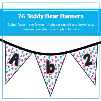 76 Teddy Bear Banners for classroom decoration, parties and much more!