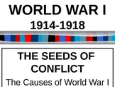 WORLD UNIT 11 LESSON 2a. WWI#2: Seeds of Conflict: Causes of WWI POWERPOINT