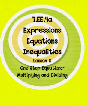 7.EE.4a Lesson 6 One Step Equation Multiplication and Division