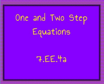 7.EE.4a One and Two Step Equations Worksheet