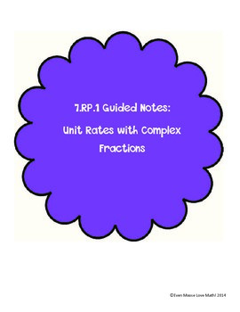 7.RP.1 Unit Rates with Complex Fractions - Guided Notes