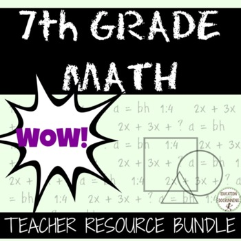 7th GRADE MATH Ultimate Teacher Resource Bundle SAVE 30 percent