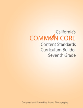 7th Grade CA Common Core Curriculim Builder for ELA and Math Booklet