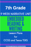 7th Grade CCSS & TEKS Narrative Reading & Writing Lesson Plans -- 9 Week Unit!!!
