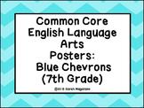 7th Grade Common Core ELA Standards Posters: Blue Chevron Theme