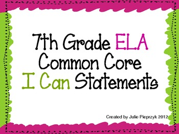 """7th Grade Common Core """"I Can"""" Statements for ELA"""