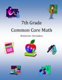 7th Grade Common Core Math---Written for 7th Graders