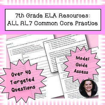 7th Grade Common Core Practice ALL RL.7 Standards