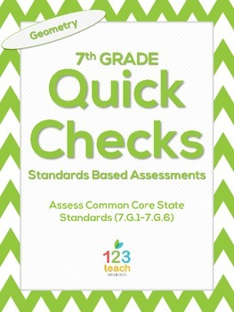 7th Grade Math Common Core Quick Check Mini Assessments (7.G.1 - 7.G.6)