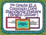 7th Grade ELA Common Core Posters- Bright Glitter Print!