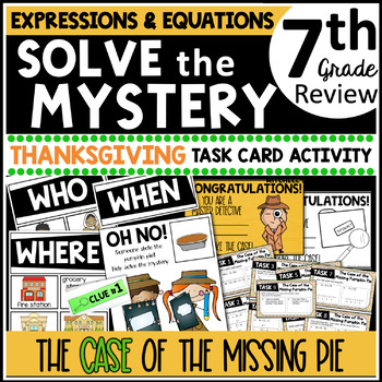 7th Grade EXPRESSIONS AND EQUATIONS Solve The Mystery Thanksgiving Task Cards