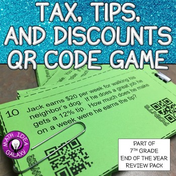 7th Grade End of Year Review-Tax, Tips, and Discounts QR Code Game