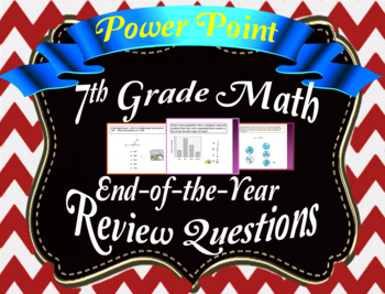 7th Grade End-of-the-Year Review Questions:  Power point +