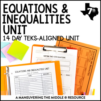 7th Grade Equations and Inequalities Unit: TEKS 7.10A, 7.10B, 7.10C, 7.11A