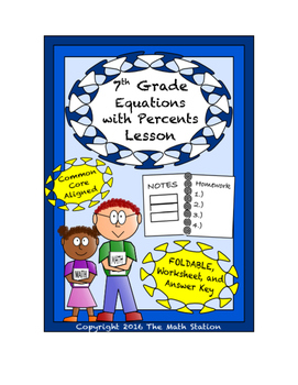 7th Grade Equations with Percents Lesson: FOLDABLE & Homework