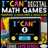 7th Grade I CAN Math Games DIGITAL   Google Classroom   BUNDLE