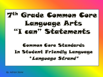 7th Grade Language Arts Common Core I Can Statements LANGUAGE STRAND