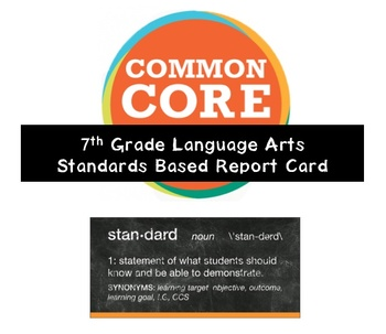 7th Grade Language Arts Common Core Standards Based Report Card