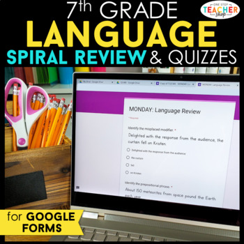 7th Grade Language Spiral Review & Quizzes | Distance Learning Google Classroom
