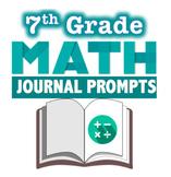7th Grade Math - 100 JOURNAL PROMPTS!