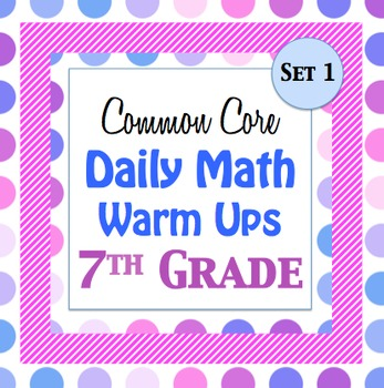 7th Grade Math Common Core Daily Warm Ups w/ Key - Set 1