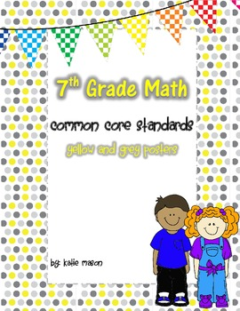 7th Grade Math Common Core Standards Posters ** Yellow and Grey