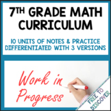 7th Grade Math Curriculum - Differentiated Notes & Practic
