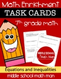 7th Grade Math Enrichment Task Cards - Equations & Inequalities