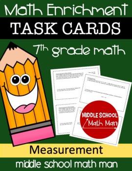 7th Grade Math Enrichment Task Cards - Measurement